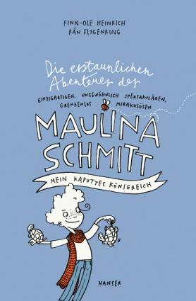 """Finn-Ole Heinrichs """"Die erstaunlichen Abenteuer der Maulina Schmitt"""